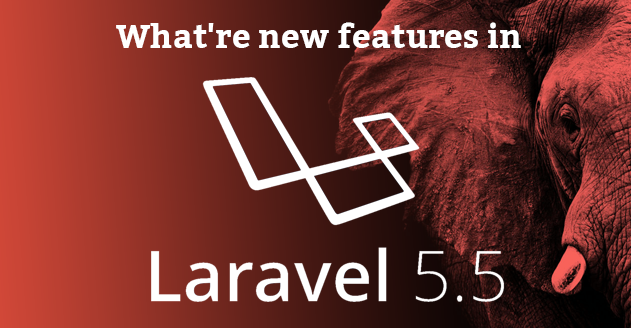 What're new features in Laravel 5.5?