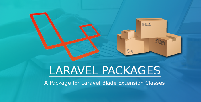 A Package for Laravel Blade Extension Classes - Technology Blog
