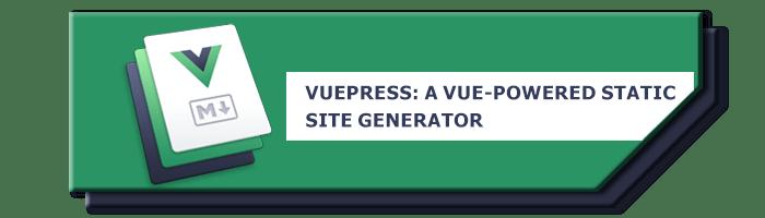 VuePress: A Vue-powered Static Site Generator