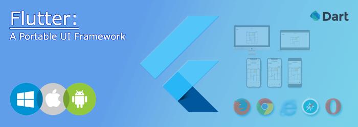 Flutter: a Portable UI Framework for Mobile, Web, Embedded, and Desktop